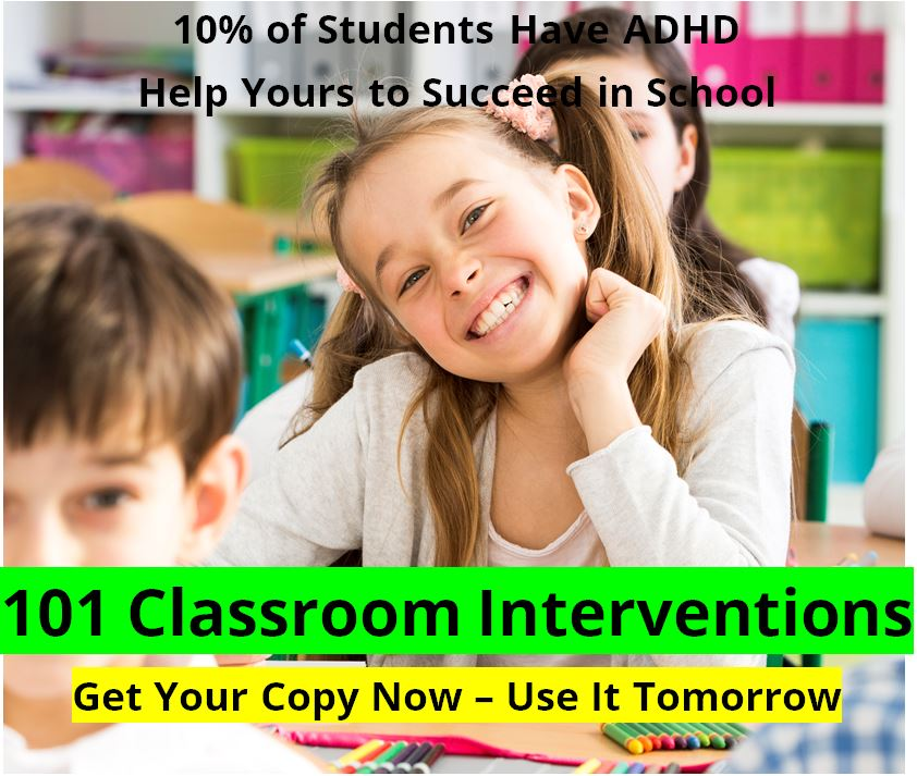 101 Classroom Interventions for ADHD students